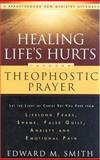 Healing Life's Hurts Through Theophostic Prayer, Smith, Edward M., 0830736697