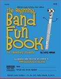 The Beginning Band Fun Book (Flute), Larry Newman, 1468086693