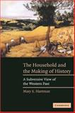The Household and the Making of History : A Subversive View of the Western Past, Hartman, Mary S., 0521536693