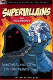 Supervillains and Philosophy, , 0812696697