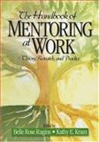 The Handbook of Mentoring at Work : Theory, Research, and Practice, Ragins, Belle Rose and Kram, Kathy E., 1412916690