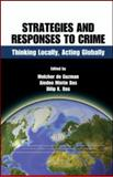 Strategies and Responses to Crime : Thinking Locally Acting Globally, Das Dilip K Staff, 1420076698