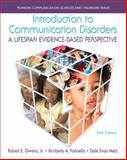 Introduction to Communication Disorders : A Lifespan Evidence-Based Perspective, Owens, Robert E., Jr. and Farinella, Kim, 0133756696