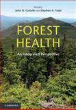 Forest Health : An Integrated Perspective, , 0521766699