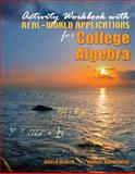 Activity Workbook with Real-World Applications for College Algebra, Acosta, Gisela and Karwowski, Margie, 0757556698
