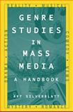Genre Studies in Mass Media : A Handbook, Silverblatt, Art, 0765616696