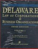 The Delaware Law of Corporations and Business Organizations, Balotti, R. Franklin and Finkelstein, Jesse A., 1567066690