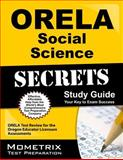 ORELA Social Science Secrets Study Guide : ORELA Test Review for the Oregon Educator Licensure Assessments, ORELA Exam Secrets Test Prep Team, 1614036691