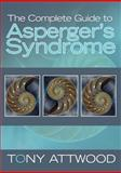 Asperger's Syndrome, Tony Attwood, 1843106698