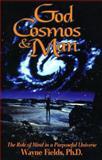 God, Cosmos and Man, R. Wayne Fields, 1880666693