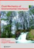 Fluid Mechanics of Environmental Interfaces, Gualtieri, Carlo and Mihailovic, Dragutin T., 0415446694