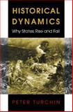 Historical Dynamics - Why States Rise and Fall, Turchin, Peter, 0691116695