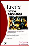 Linux System Commands, Patrick Volkerding and Kevin Reichard, 0764546694