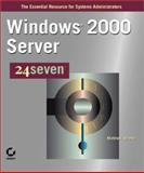 Windows 2000 Server : 24seven, Strebe, Matthew, 0782126693