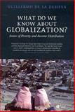 What Do We Know about Globalization? : Issues of Poverty and Income Distribution, de la Dehesa, Guillermo, 1405136693