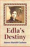 Edla's Destiny, James Carlson, 1500626694
