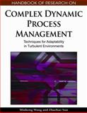 Handbook of Research on Complex Dynamic Process Management : Techniques for Adaptability in Turbulent Environments, Minhong Wang, Zhaohao Sun, 1605666696
