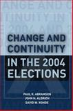 Change and Continuity in the 2004 Elections, Abramson, Paul R. and Aldrich, John H., 1933116692