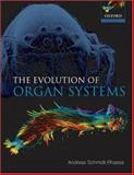 The Evolution of Organ Systems, Andreas Schmidt-Rhaesa, 0198566697