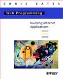 Web Programming : Building Internet Applications, Bates, Chris, 0471496693