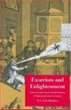 Exorcism and Enlightenment : Johann Joseph Gassner and the Demons of Eighteenth-Century Germany, Midelfort, H. C. Erik, 0300106696