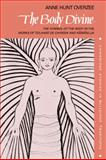 The Body Divine : The Symbol of the Body in the Works of Teilhard de Chardin and Ramanuja, Overzee, Anne Hunt, 0521046696