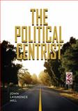 The Political Centrist, Hill, John Lawrence, 0826516696