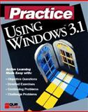 Practice Using Windows 3.1, Preston, John M., 1565296699
