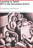 Learning to Teach ICT in the Secondary School : A Companion to School Experience, Kennewell, Steve and Parkinson, John, 0415276691
