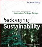 Packaging Sustainability : Tools, Systems, and Strategies for Innovative Package Design, Jedlicka, Wendy, 0470246693