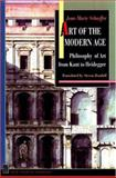 Art of the Modern Age : Philosophy of Art from Kant to Heidegger, Schaeffer, Jean-Marie, 0691016690