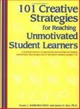 101 Creative Strategies for Reaching Unmotivated Student Learners, Smith-Rex, Susan and Rex, James, 188963669X