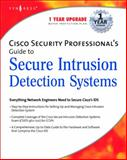 Cisco Security Professional's Guide to Secure Intrusion Detection Systems, Syngress Media, Inc. Staff and Baumrucker, C. Tate, 1932266690
