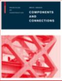 Components and Connections : Principles of Construction, Meijs, Maarten and Knaack, Ulrich, 376438669X