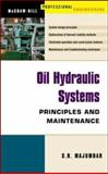 Oil Hydraulic Systems : Principles and Maintenance, Majumdar, S. R., 0071406697