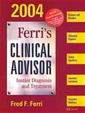 Ferri's Clinical Advisor 2004, Ferri, 0323026699