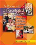 A Room with a Differentiated View : How to Serve ALL Children as Individual Learners, Yatvin, Joanne, 0325006695