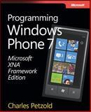 Microsoft XNA Framework : Programming for Windows Phone 7, Petzold, Charles, 073565669X