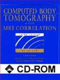 Computed Body Tomography with MRI Correlation, Lee, Joseph K. T. and Sagel, Stuart S., 0781716691