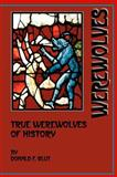 True Werewolves of History, Donald F. Glut, 0918736692