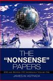 The Nonsense Papers, James W. Astrada, 1475946694