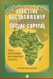 The Rise of Elective Dictatorship and the Erosion of Social Capital : Peace, Development, and Democracy in Africa, Kasahun Woldemariam, 1592216692