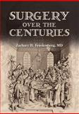 Surgery over the Centuries, Friedenberg, Zachary B., 1857566696
