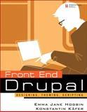 Front End Drupal, Konstantin Käfer and Emma Jane Hogbin, 0137136692