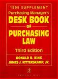 Purchasing Manager's Desk Book of Purchasing Law, 1999 Cumulative Supplement, James J. Ritterskamp and Donald King, 0139596690
