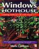 Windows Hothouse : Creating Artificial Life with Visual C++, Clarkson, Mark, 0201626691