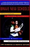BRAVE NEW SCHOOLS: Challenging Cultural Illiteracy Through Globa, Jim Cummins and Dennis Sayers, 0312126697