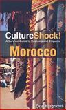 Morocco : A Survival Guide to Customs and Etiquette, Hargraves, Orin, 0761456694