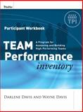 Team Performance Inventory : A Guide for Assessing and Building High-Performing Teams, Davis, Darlene and Davis, Wayne, 0787986690