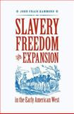 Slavery, Freedom, and Expansion in the Early American West, Hammond, John Craig, 0813926696
